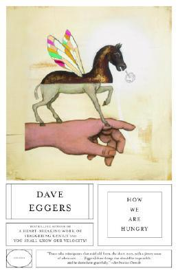 How We Are Hungry by Dave Eggers