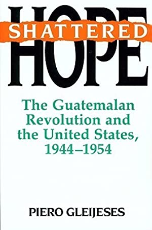 [Epub] ↠ Shattered Hope Author Piero Gleijeses – Submitalink.info