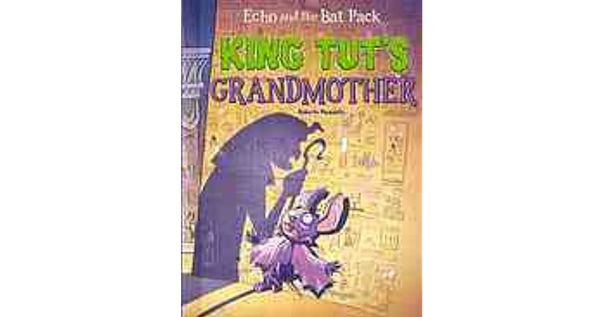 King Tuts Grandmother (Echo and the Bat Pack)
