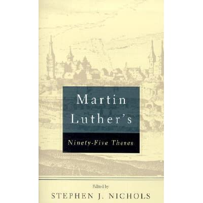 martin luther s ninety five theses by martin luther