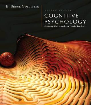 Cognitive Psychology- Connecting Mind, Research and Everyday Experience