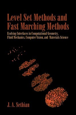 Level Set Methods and Fast Marching Methods: Evolving Interfaces in Computational Geometry, Fluid Mechanics, Computer Vision, and Materials Science