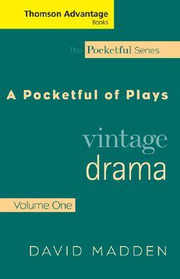 A Pocketful of Plays: Vintage Drama, Volume I