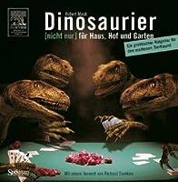 Dinosaurier [Nicht Nur] Fur Haus, Hof Und Garten: Ein Praktischer Ratgeber Fur Den Modernen Tierfreund