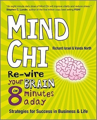 Mind-Chi-Re-wire-Your-Brain-in-8-Minutes-a-Day-Strategies-for-Success-in-Business-and-Life