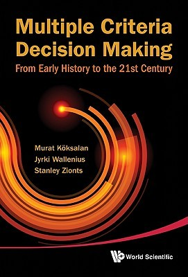 Multiple Criteria Decision Making: From Early History to the 21st Century
