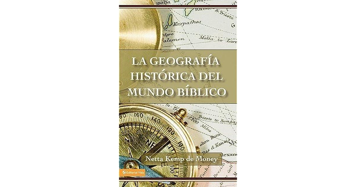 La geografa histrica del mundo bblico by netta kemp de money fandeluxe Images