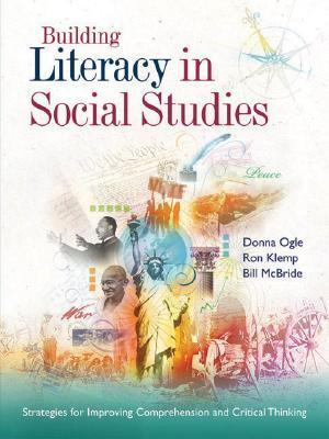 Building Literacy in Social Studies Strategies for Improving Comprehension and Critical Thinking