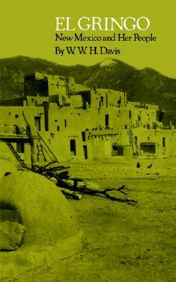 El Gringo: New Mexico and Her People