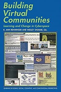 Building Virtual Communities: Learning and Change in Cyberspace