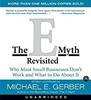 The E-Myth Revisited CD: Why Most Small Businesses Don't Work and