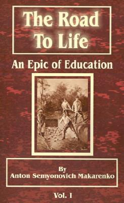 The Road to Life: (An Epic of Education), Part One