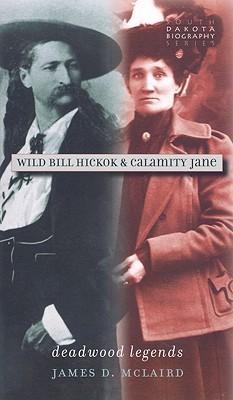 Wild Bill Hickok & Calamity Jane: Deadwood Legends