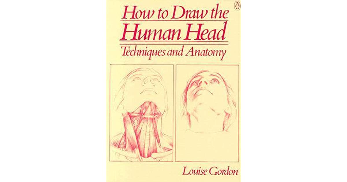 how to draw the human head techniques and anatomy by louise gordon