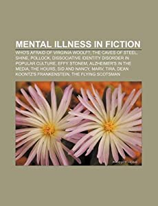 Mental Illness in Fiction: Who's Afraid of Virginia Woolf?, the Caves of Steel, Shine, Pollock