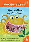 Mother of Monsters a Story from South Africa