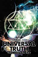 Universal Truth: Thinking Outside the Box: Book II