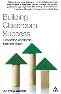 Building Classroom Success: Eliminating Academic Fear and Failure