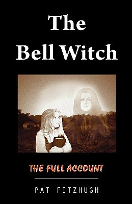 The Bell Witch: The Full Account