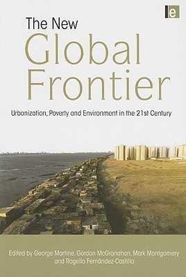 The New Global Frontier Urbanization, Poverty and Environment in the 21st Century