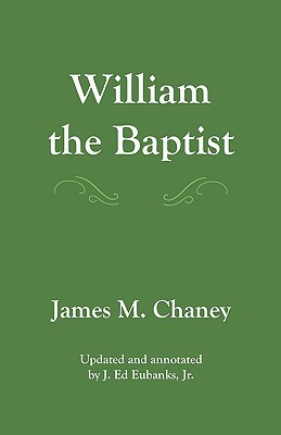 William the Baptist: Annotated Edition