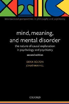 Mind  Meaning  and Mental Disorder The nature of causal explanation in psyc