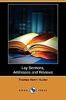 Lay Sermons, Addresses and Reviews (Dodo Press)