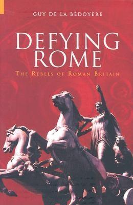 Defying Rome: The Rebels of Roman Britain