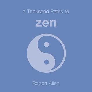 A Thousand Paths to Zen