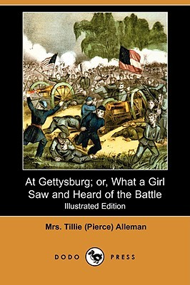 At Gettysburg; Or, What a Girl Saw and Heard of the Battle
