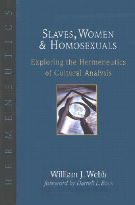 Slaves, Women, and Homosexuals: Exploring the Hermeneutics of Cultural Analysis