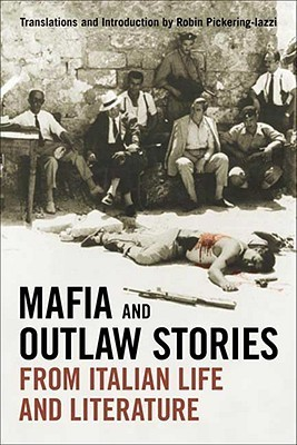 Mafia and Outlaw Stories from Italian Life and Literature (Toronto Italian Studies (Paperback))