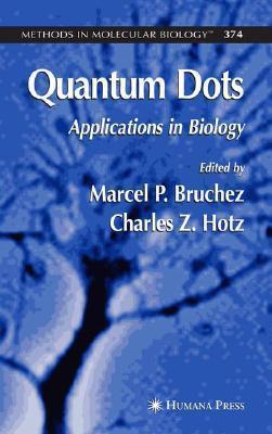 Methods in Molecular Biology, Volume 374: Quantum Dots