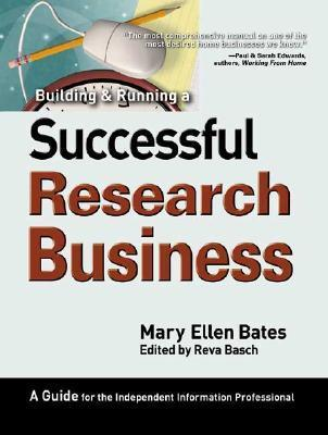 Building & Running a Successful Research Business-A Guide for the Independent Information Professional