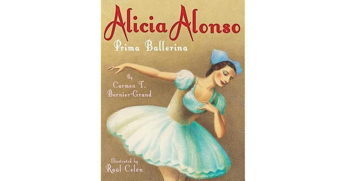 Alicia Alonso: Prima Ballerina by Carmen T. Bernier Grand