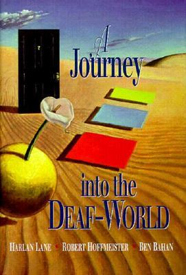 A Journey Into The Deaf World By Harlan Lane