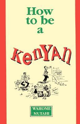 How to Be a Kenyan