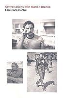 Marlon Brando: In Conversation with Lawrence Grobel