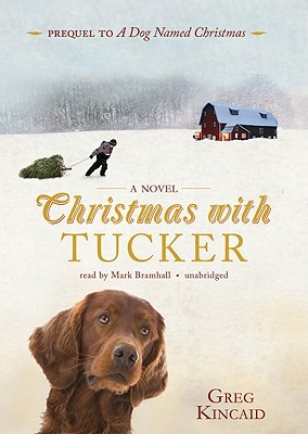 Christmas With Tucker.Christmas With Tucker By Greg Kincaid