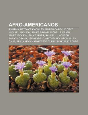 Afro-Americanos: Rihanna, Beyonce Knowles, Mariah Carey, 50 Cent, Michael Jackson, James Brown, Michelle Obama, Janet Jackson, Tina Turner