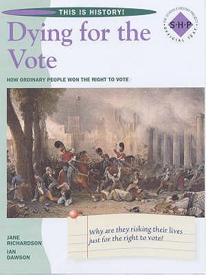 Dying for the Vote: Pupils' Book: A Key Stage 3 Depth Study on the Chartists and the Suffragettes (This is History)