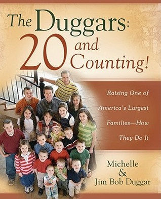 The Duggars: 20 and Counting!: Raising One of America's Largest Families—How They Do It