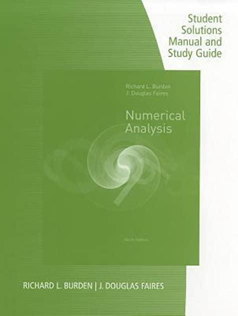 student solutions manual with study guide for burden faires rh goodreads com student solutions manual and study guide for numerical analysis pdf student solutions manual and study guide for numerical analysis 9th edition pdf