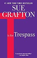 T is for Trespass (Kinsey Millhone #20)