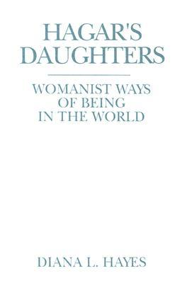 Hagar's Daughters: Womanist Ways of Being in the World