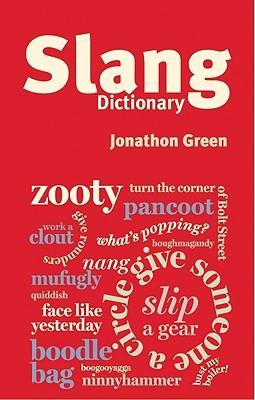 Ebook Dictionary Of Slang By Jonathon Green