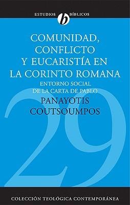 Comunidad, conflicto y eucaristía en la Corinto romana: Entorno social de la carta de Pablo