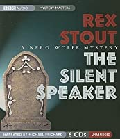 The Silent Speaker: A Nero Wolfe Mystery