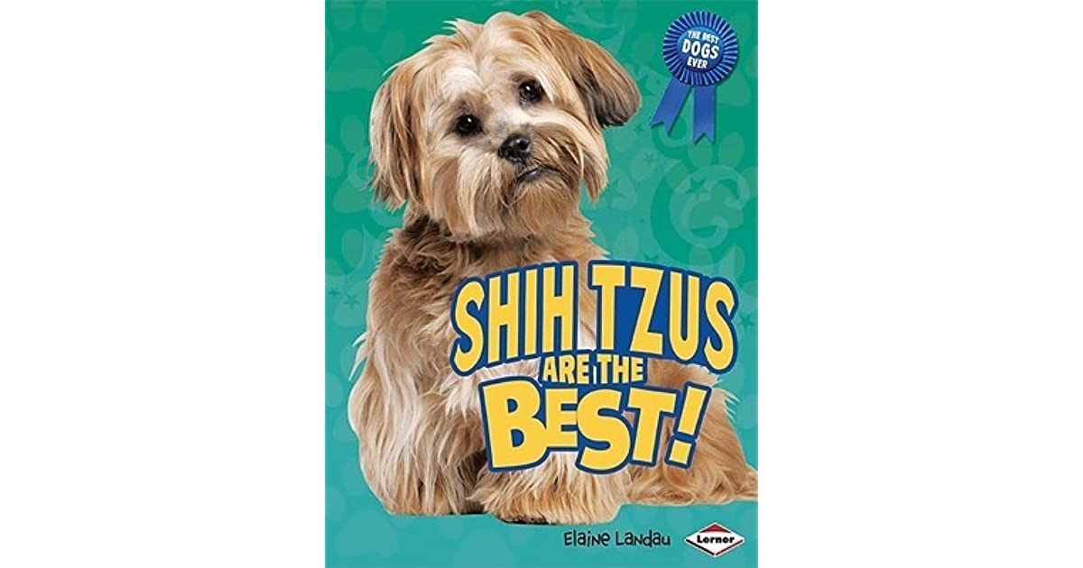 Shih Tzus Are The Best By Elaine Landau