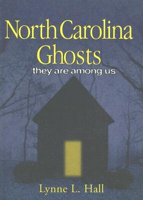 North Carolina Ghosts: They Are Among Us